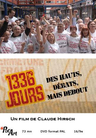 1336 jours, des hauts, débats mais debout: un film de Claude Hirsch