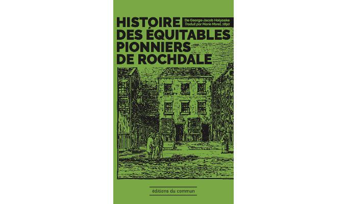 George-Jacob Holyoake : Histoire des équitables pionniers de Rochdale