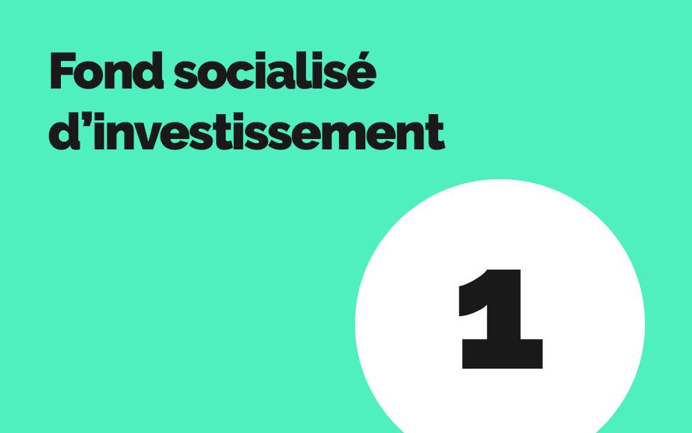 Pourquoi un Fonds socialisé d'investissements (FSI)?