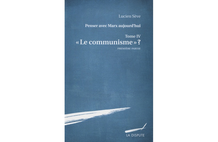 Repenser le communisme avec Lucien Sève